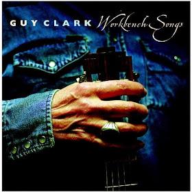 Guy Clark's Workbench Songs
