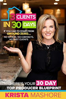 3 Clients in 30 Days: 30 Day Top Producer Blueprint For Real Estate Agents free book promotion Krista Mashore