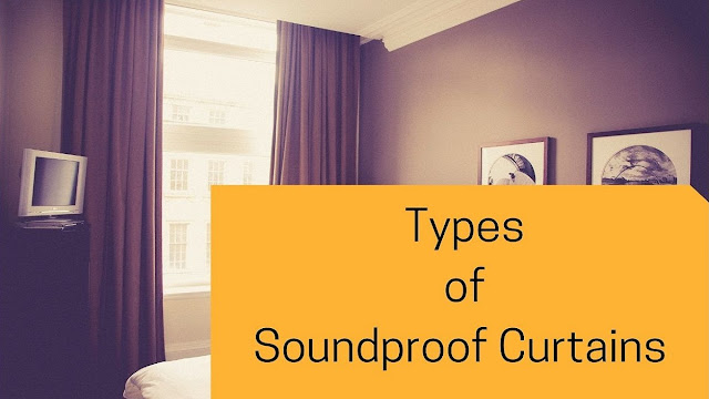 The Different Types of Soundproof Curtains and How to Choose Among Them