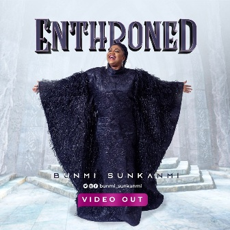 New Video: Bunmi Sunkanmi - ''Enthroned'' || @bunmi_sunkanmi