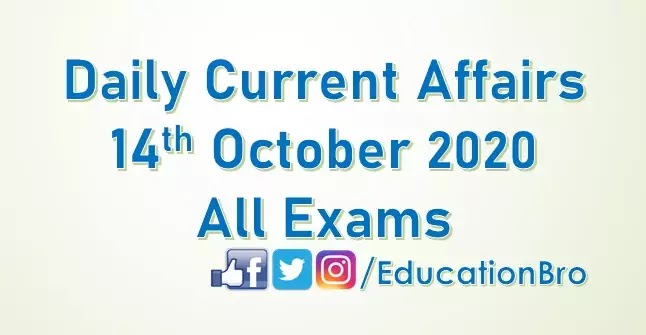Daily Current Affairs 14th October 2020 For All Government Examinations
