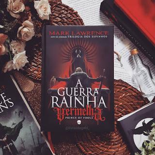 A Guerra da Rainha Vermelha (Prince of Fools) - Mark Lawrence - resenha - darksidebooks