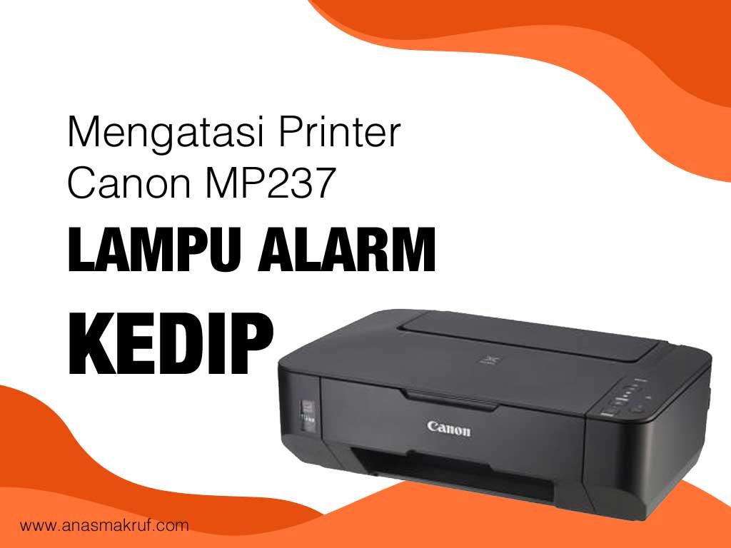cara memperbaiki printer canon mp237 kedip 5 kali