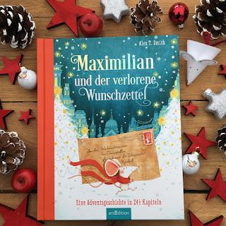 """Weihnachtsbuch als Adventskalenderbuch: """"Maximilian und der verlorene Wunschzettel. Eine Adventsgeschichte in 24 1/2 Kapiteln"""" von Alex T. Smith, erschienen im Verlag ArsEdition"""