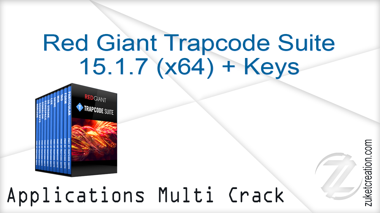 Red Giant Trapcode Suite 15.1.7 (x64) + Keys