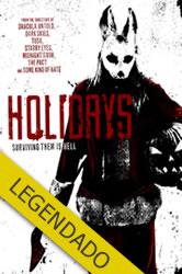Holidays – Legendado
