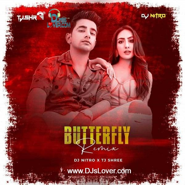 Butterfly 2021 Remix TJ Shree X DJ Nitro