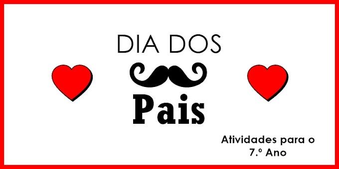 Dia dos Pais - Atividades de Língua Portuguesa para o 7.º A