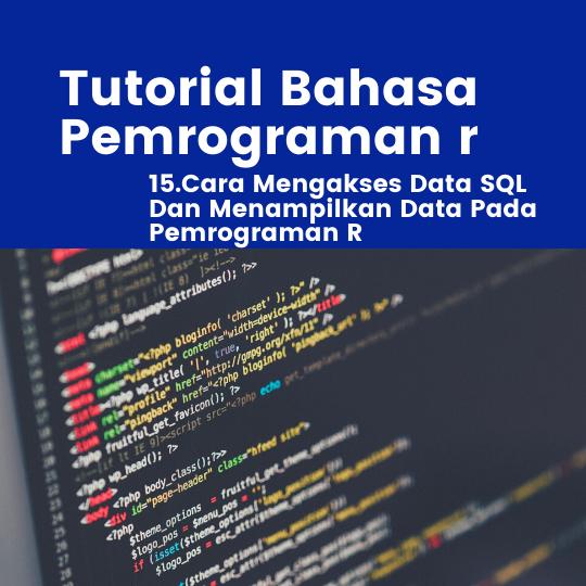 Cara Mengakses Data SQL Dan Menampilkan Data Pada Pemrograman R