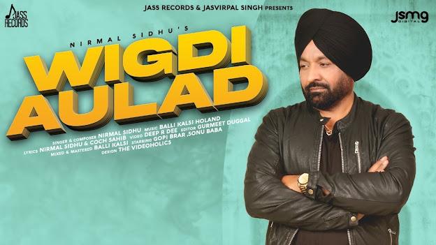 Wigdi Aulad Song Lyrics | Nirmal Sidhu | Latest Punjabi Songs 2020 | Jass Records Lyrics Planet