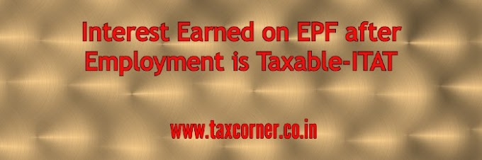 Interest Earned on EPF after Employment is Taxable-ITAT