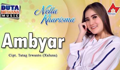 Download Lagu Nella Kharisma Ambyar Mp3 Koploan Terbaru Koploan Mp3