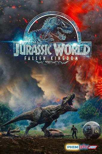 THẾ GIỚI KHỦNG LONG 2: VƯƠNG QUỐC SỤP ĐỔ - Jurassic World 2: Fallen Kingdom (2018)