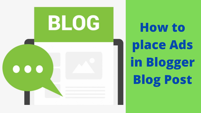 How to place Ads in Blogger Blog Post