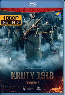 Kruty 1918 [2019] [1080p Web-Dl] [Latino-Inglés] [GoogleDrive] LaChapelHD