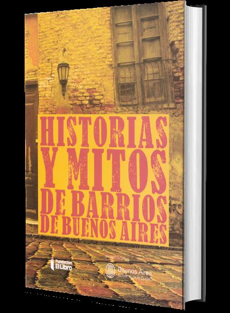 Historias y mitos de barrios de Buenos Aires