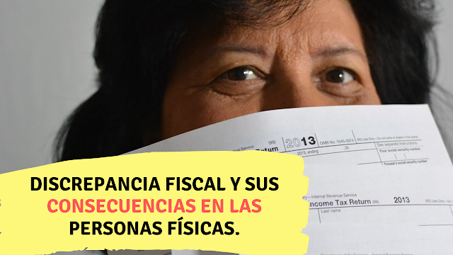 Discrepancia fiscal y sus consecuencias en las personas físicas.