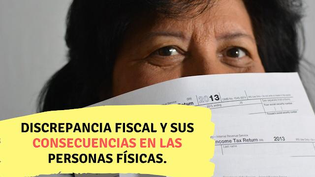 Discrepancia fiscal y sus consecuencias en las personas físicas