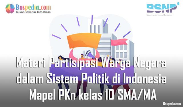 Materi Partisipasi Warga Negara dalam Sistem Politik di Indonesia Mapel PKn kelas 10 SMA/MA