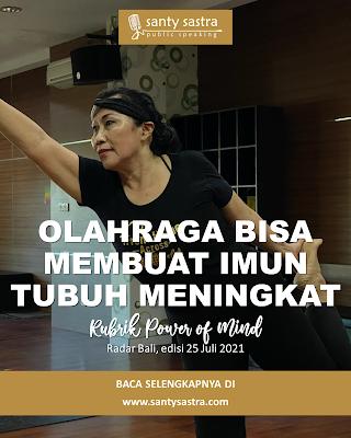4 - Olahraga Bisa Membuat Imun Tubuh Meningkat - Rubrik Power of Mind - Santy Sastra - Radar Bali - Jawa Pos - Santy Sastra Public Speaking