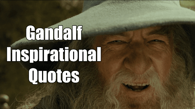 """Gandalf Quotes For Wisdom And Inspiration"""". A selection of the best quotes from, Lord of The Rings and Hobbit wizard, Gandalf."""