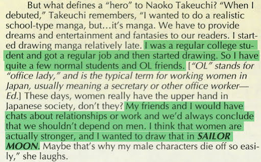 """Part of a scan of page 7 of that issue of Animerica Magazine that includes the highlighted quote:""""I was a regular college student and got a regular job and then started drawing. So I have quite a few normal students and OL [office lady] friends....My friends and I would have chats about relationships or work and we'd always conclude that we shouldn't depend on men. I think that women are actually stronger, and I wanted to draw that in Sailor Moon."""""""