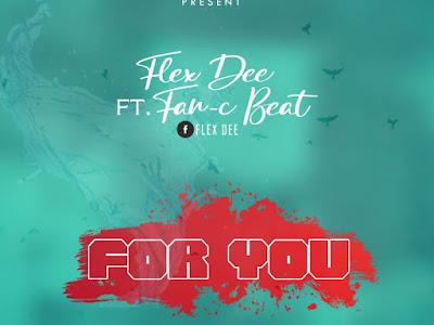 [Music] Flex-Dee ft fan-c for u