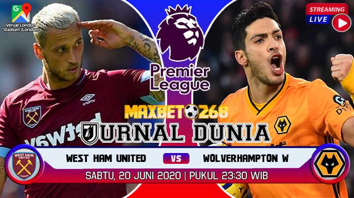 Prediksi West Ham United Vs Wolverhampton Wanderers 20 Juni 2020 Pukul 23:30 WIB