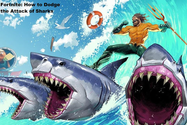 Fortnite: How to Dodge the Attack of Sharks
