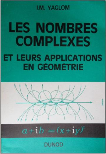 Livre : Les Nombres complexes et leurs applications en géométrie - I. M. Yaglom PDF