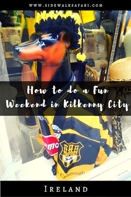 How to do a fun weekend in Kilkenny City Ireland