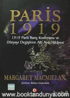 Margaret MacMillan - Paris 1919 - Dünyayı Değiştiren Altı Ay
