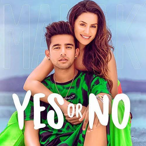 Yes Or No Punjabi Love Song Lyrics, Sung By Jass Manak.