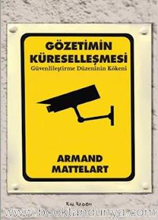 Armand Mattelart - Gözetimin Küreselleşmesi - Güvenlileştirme Düzeninin Kökeni