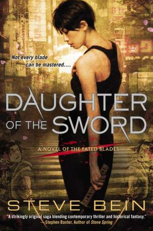 The Qwillery: Steve Bein's Daughter of the Sword Blog Tour
