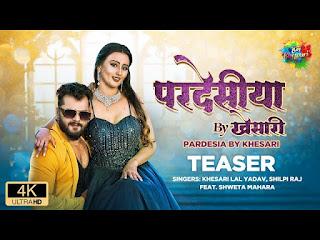 Pardesia by Khesari  lal ka gana/lyrics