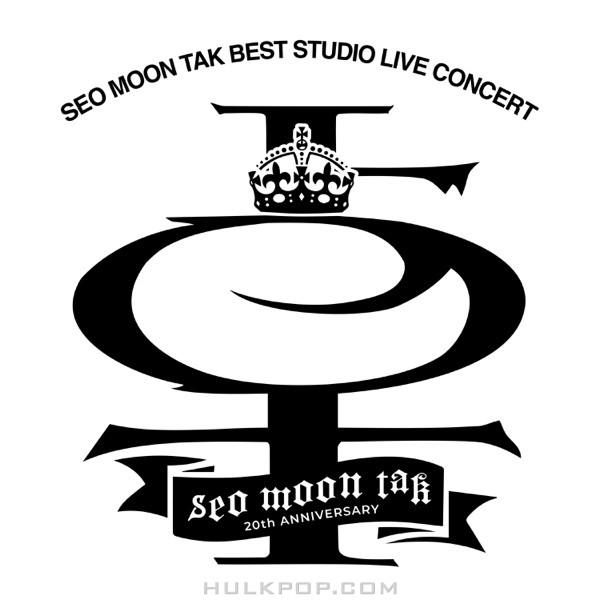 Seo Moon Tak – 서문탁 베스트 스튜디오 라이브 콘서트