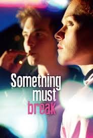 Something Must Break, 2014