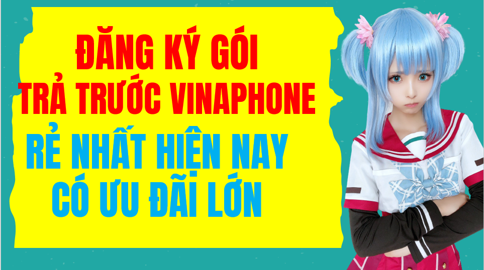 đăng ký các gói cước Vinaphone rẻ nhất