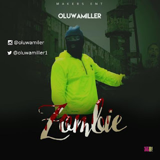 [Music] Oluwamiller – Zombie