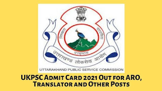 UKPSC Admit Card 2021 Out for ARO, Translator and Other Posts