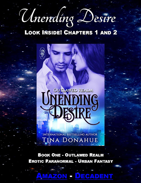 Beware a world where passion and love are outlawed – FREE CHAPTERS – Unending Desire – Outlawed Realm #TinaDonahueBooks #UnendingDesire #OutlawedRealm #EroticRomance #UrbanFantasy