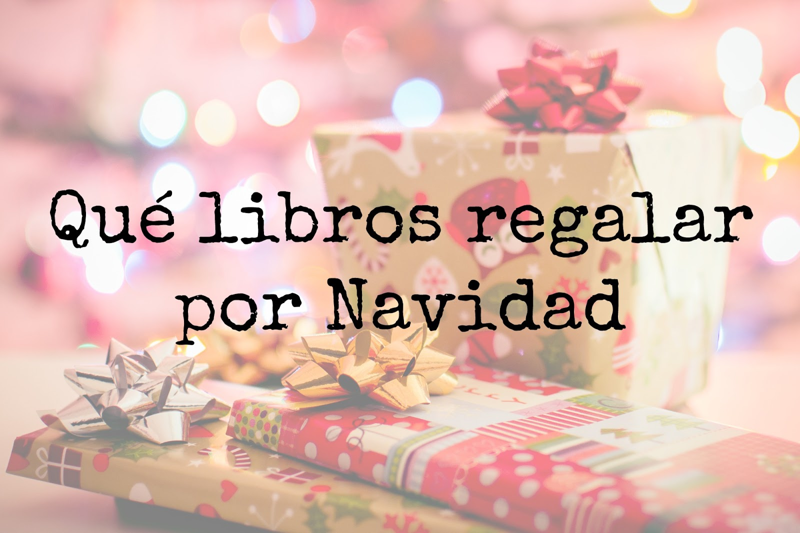 Los Libros del Desván: Qué libros regalar por Navidad: Parte I