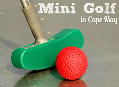 The 3 BEST Places to Play Miniature Golf in Cape May