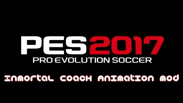 PES 2017 InMortal Coach Animation Mod