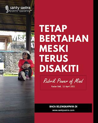 7. Tetap Bertahan Meski Terus Disakiti - Radar Bali Jawa Pos - Santy Sastra Public Speaking - Rubrik The Power of Mind