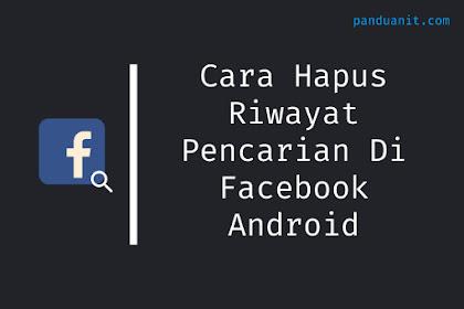 Cara Hapus Riwayat Pencarian Facebook Android