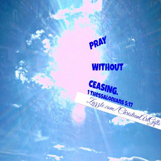 Praying without ceasing (1 Thessalonians 5:17)