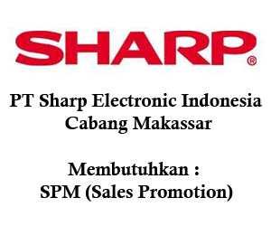 Lowongan Kerja di PT Sharp Electronic Indonesia Cabang Makassar