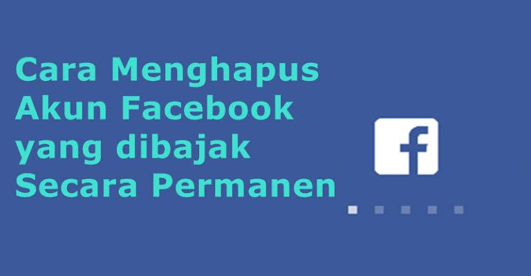 cara menghapus akun facebook yang diretas